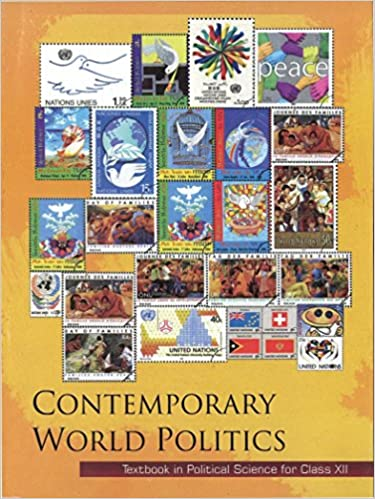 Contemporary World Politics Textbook in Political Science for Class - 12