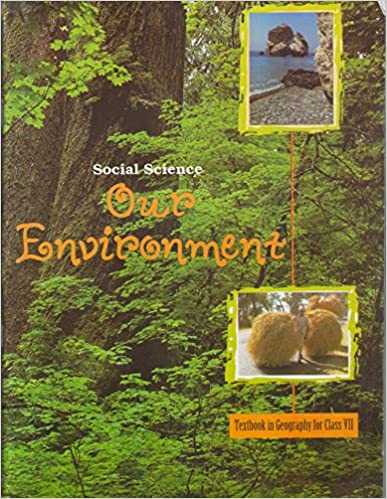 Our Environment - Textbook for Geography for Class - 7
