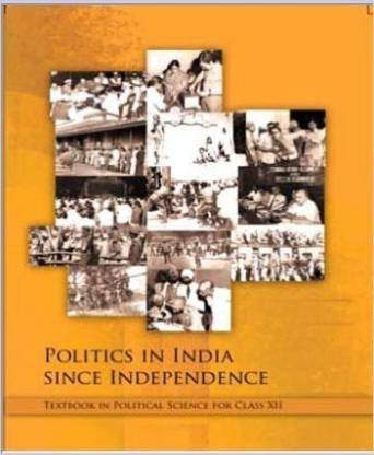 POLITICS IN INDIA SINCE INDEPENDENCE TEXTBOOK IN POLITICAL SCIENCE FOR CLASS - 12