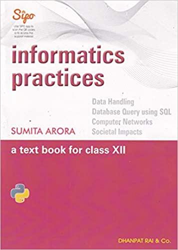 Informatics Practices: A Text Book for Class 12 (Examination 2020-2021)