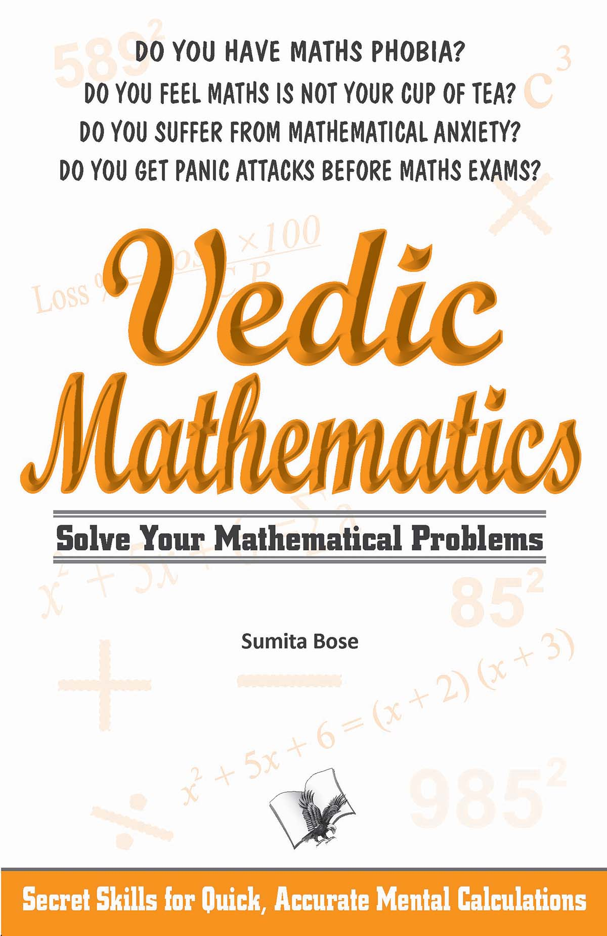 VEDIC MATHEMATICS (SOLVE YOUR MATHEMATICAL PROBLEMS)