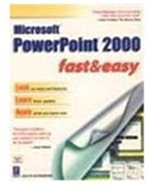Power Point 2000 Fast and Easy