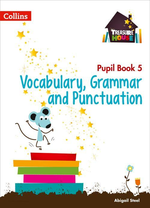 Treasure House - Vocabulary, Grammar and Punctuation Year 5 Pupil Book