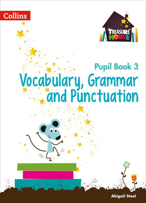 Treasure House - Vocabulary, Grammar and Punctuation Year 3 Pupil Book