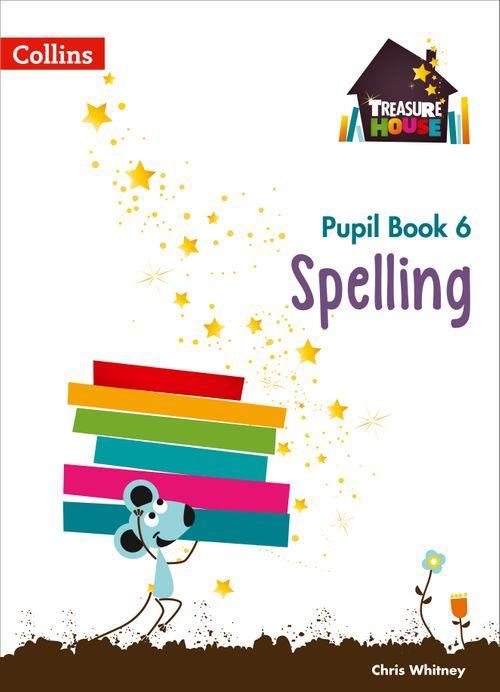 Treasure House - Spelling Year 6 Pupil Book