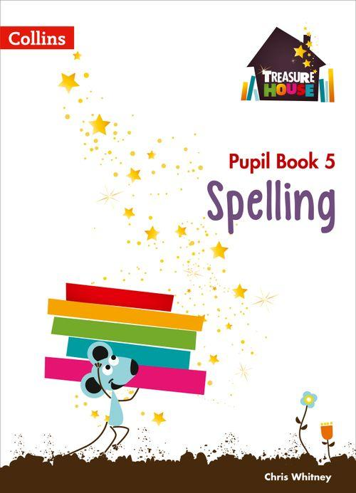 Treasure House - Spelling Year 5 Pupil Book