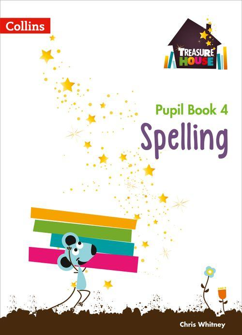 TREASURE HOUSE - SPELLING YEAR 4 PUPIL BOOK