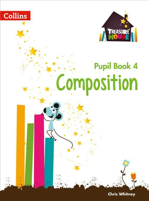 TREASURE HOUSE - COMPOSITION YEAR 4 PUPIL BOOK
