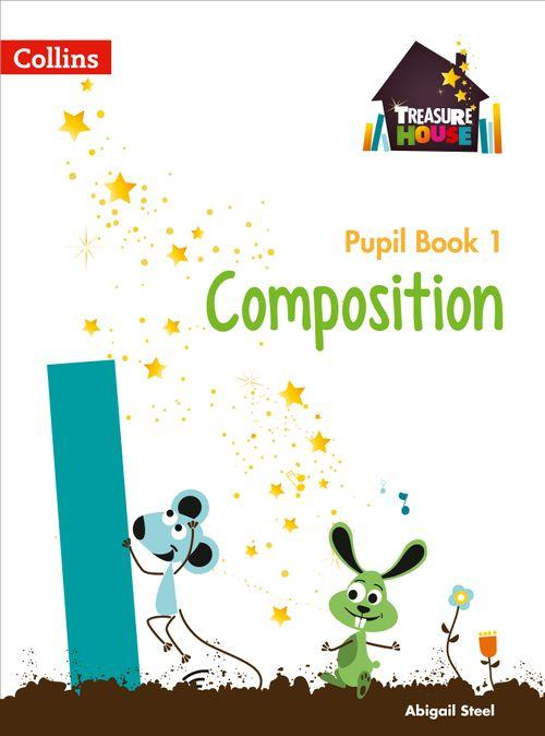 TREASURE HOUSE - COMPOSITION YEAR 1 PUPIL BOOK