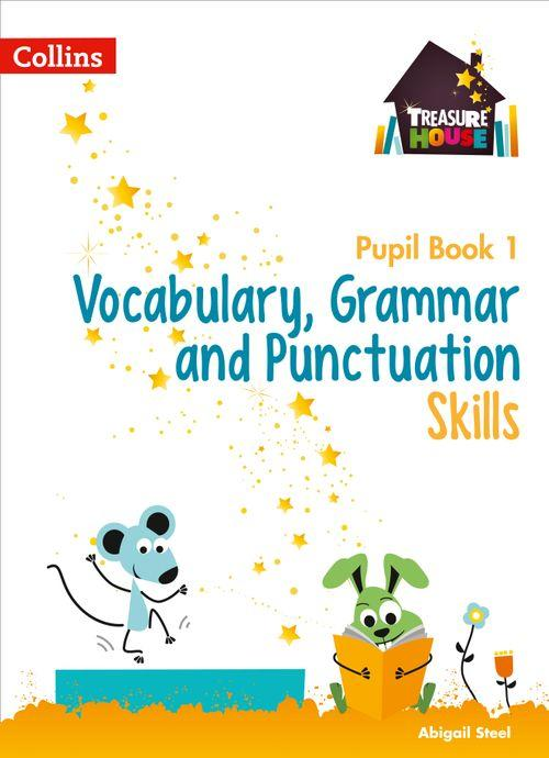 TREASURE HOUSE - VOCABULARY, GRAMMAR AND PUNCTUATION SKILLS PUPIL BOOK 1