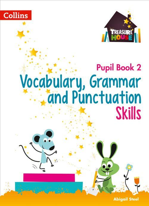 Treasure House - Vocabulary, Grammar and Punctuation Skills Pupil Book 2