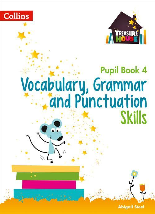 TREASURE HOUSE - VOCABULARY, GRAMMAR AND PUNCTUATION SKILLS PUPIL BOOK 4