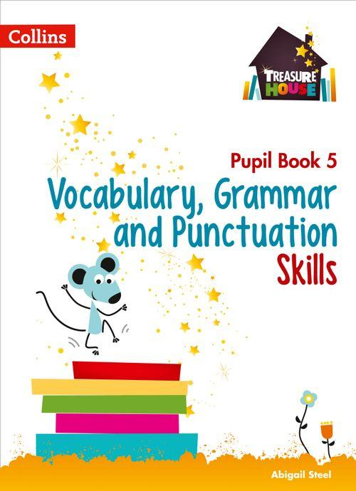 Treasure House - Vocabulary, Grammar and Punctuation Skills Pupil Book 5
