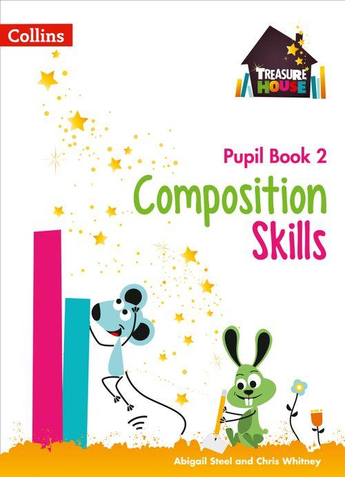 TREASURE HOUSE - COMPOSITION SKILLS PUPIL BOOK 2