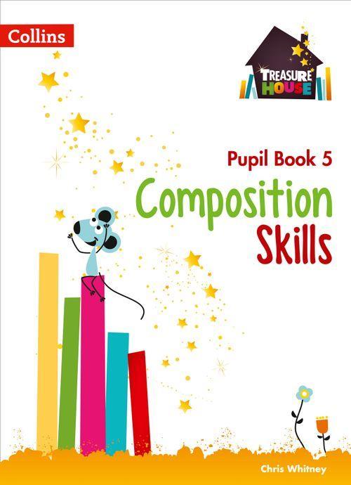 TREASURE HOUSE - COMPOSITION SKILLS PUPIL BOOK 5