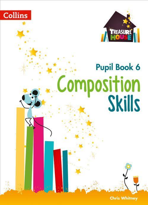 TREASURE HOUSE - COMPOSITION SKILLS PUPIL BOOK 6