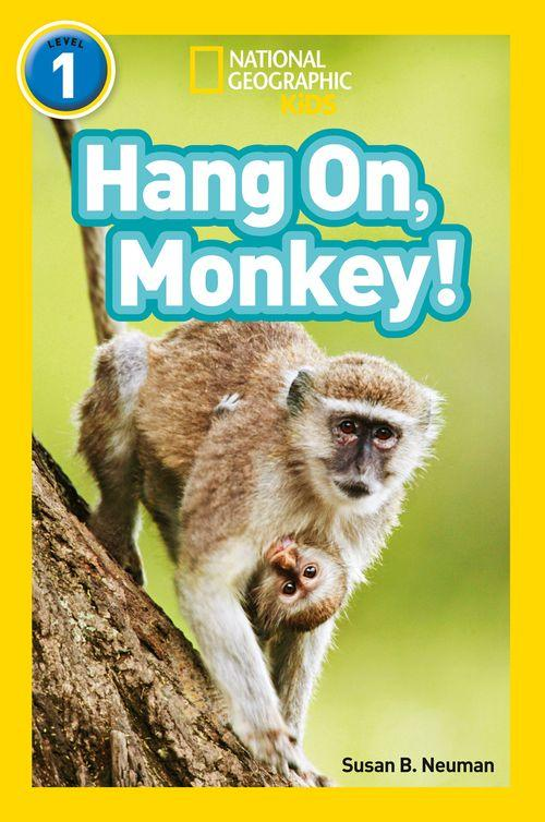 National Geographic Readers - Hang On, Monkey! : Level 1