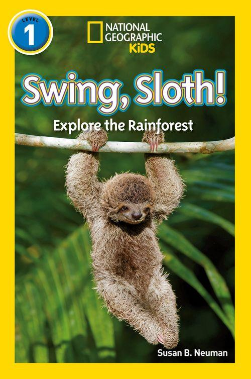 NATIONAL GEOGRAPHIC READERS - SWING, SLOTH! : LEVEL 1