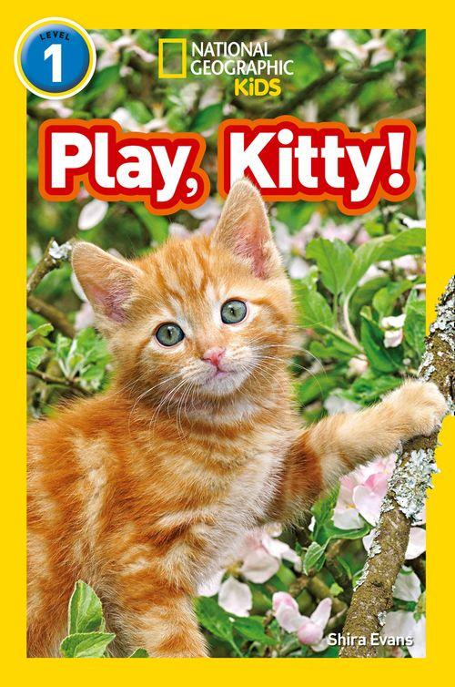 NATIONAL GEOGRAPHIC READERS - PLAY, KITTY! : LEVEL 1