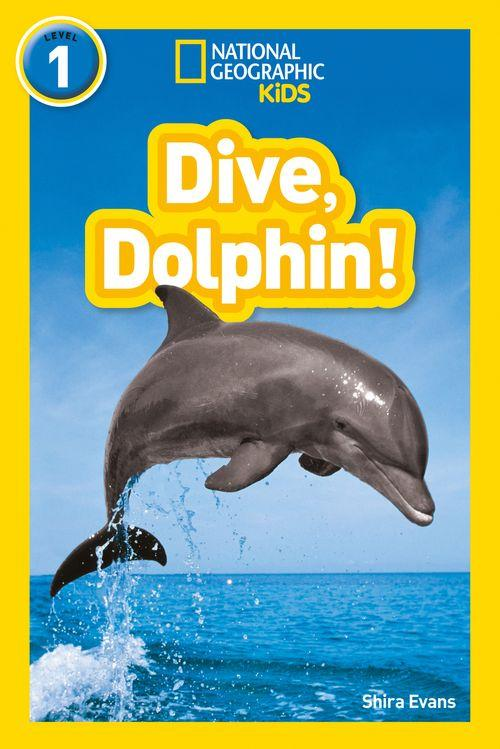 National Geographic Readers - Dive, Dolphin!: Level 1