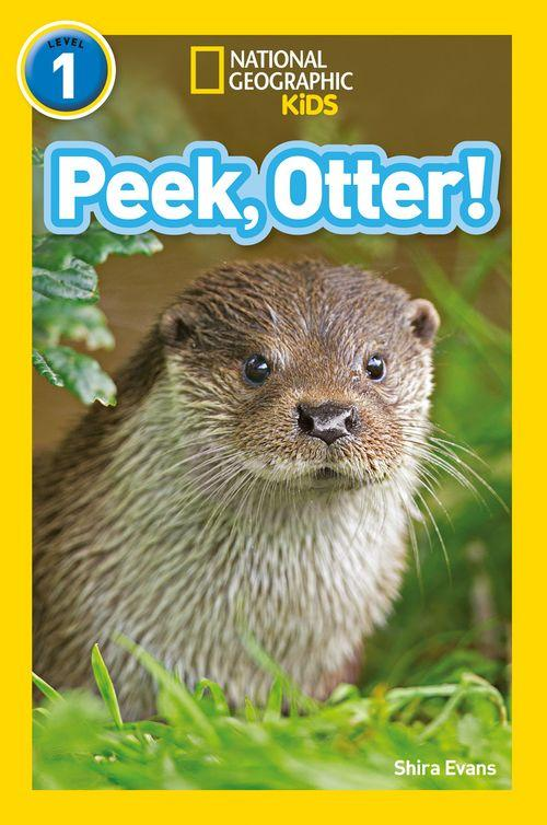 NATIONAL GEOGRAPHIC READERS - PEEK, OTTER!: LEVEL 1
