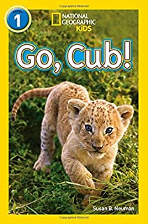 NATIONAL GEOGRAPHIC READERS - GO, CUB!: LEVEL 1