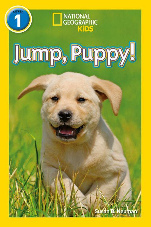 NATIONAL GEOGRAPHIC READERS - JUMP, PUP! : LEVEL 1