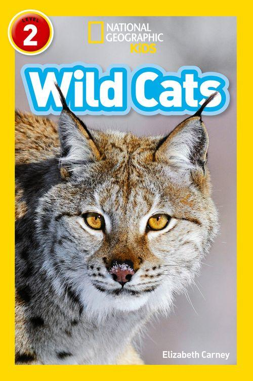 NATIONAL GEOGRAPHIC READERS - WILD CATS : LEVEL 2