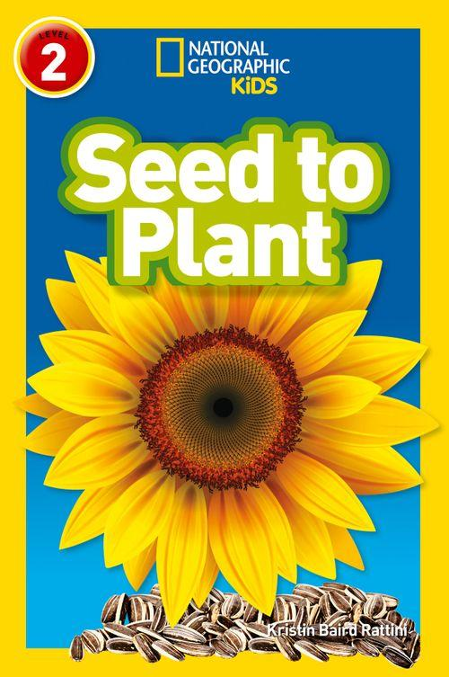 National Geographic Readers - Seed to Plant: Level 2
