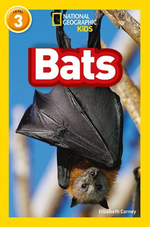 NATIONAL GEOGRAPHIC READERS - BATS : LEVEL 3