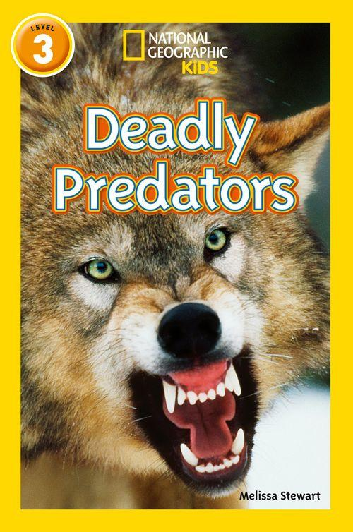 NATIONAL GEOGRAPHIC READERS - DEADLY PREDATORS : LEVEL 3