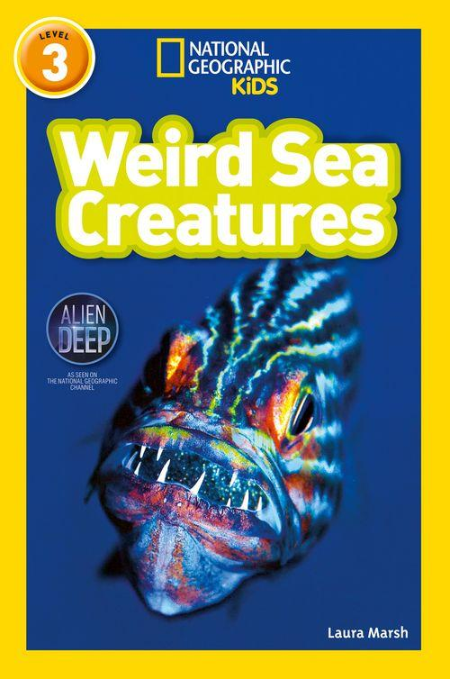 NATIONAL GEOGRAPHIC READERS - WEIRD SEA CREATURES : LEVEL 3