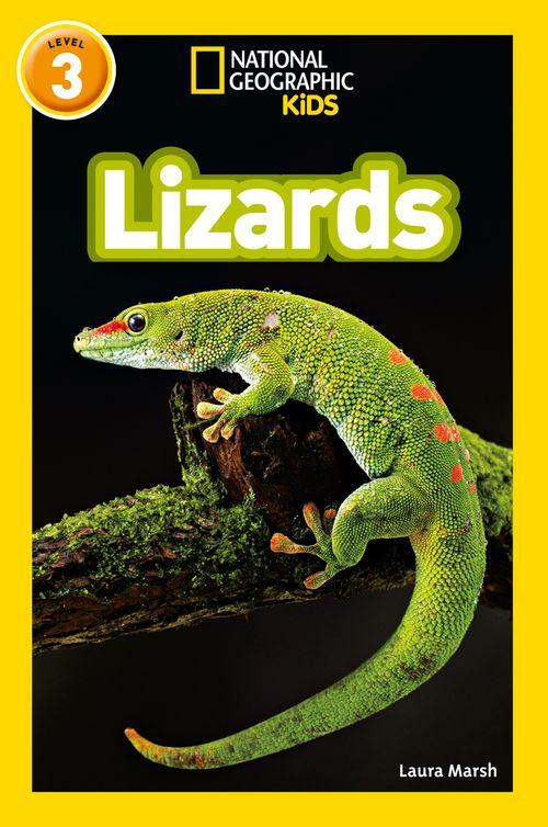NATIONAL GEOGRAPHIC READERS - LIZARDS : LEVEL 3