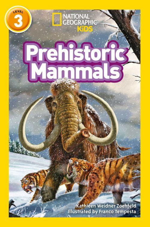 National Geographic Readers - Prehistoric Mammals : Level 3