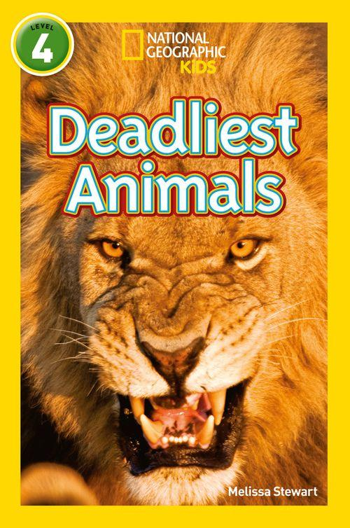 NATIONAL GEOGRAPHIC READERS - DEADLIEST ANIMALS : LEVEL 4