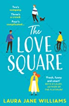 THE LOVE SQUARE: THE FUNNY, FEEL-GOOD ROMANTIC COMEDY TO ESCAPE WITH THIS YEAR FROM THE BESTSELLING AUTHOR OF OUR STOP