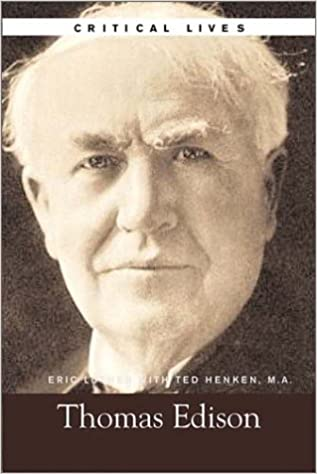 Thomas Edison, Critical Lives