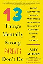 13 THINGS MENTALLY STRONG PARENTS DON`T DO