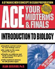 Ace Your Midterms and Finals: Introduction to General Biology
