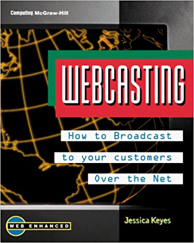 Webcasting: Broadcast Marketing Over The Net