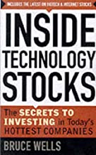 Inside Technology Stocks: The Secrets to Investing in Today's Hottest Companies