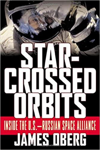 Star-crossed Orbits: Inside the U.S.-Russian Space Alliance