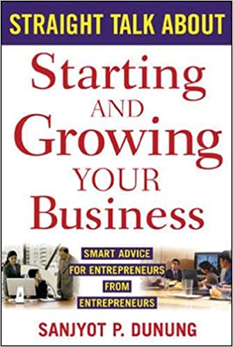 Straight Talk About Starting and Growing Your Business