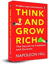 Think and Grow Rich - Classic all-time bestselling book on the secret of success, wealth & personal growth by one of the greatest self-help authors, Napoleon Hill