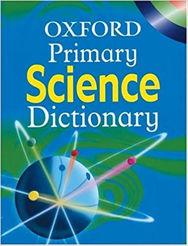 Oxford Primary Science Dictionary