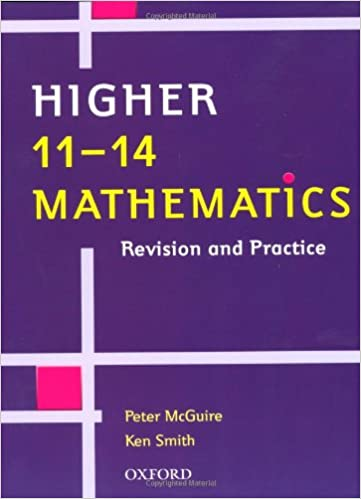 Higher 11-14 Mathematics: Revision and Practice