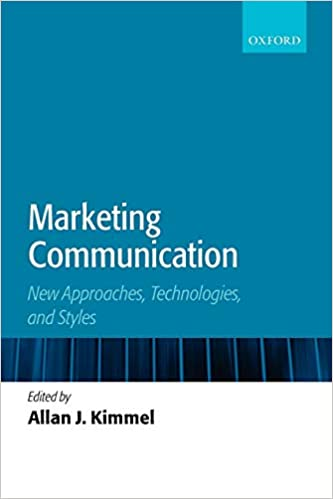 Marketing Communication: New Approaches, Technologies, and Styles