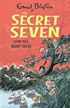 LOOK OUT SECRET SEVEN: 14 (THE SECRET SEVEN SERIES)
