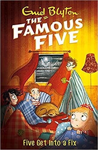 FIVE GET INTO A FIX: 17 (THE FAMOUS FIVE SERIES)