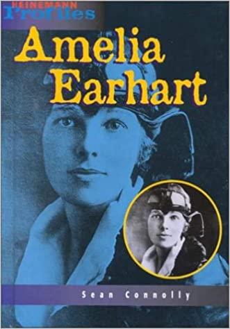 HEINEMANN PROFILES: AMELIA EARHART